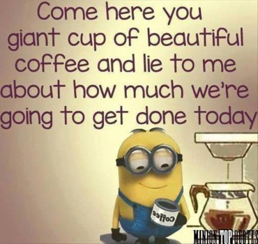 minions coffee quote